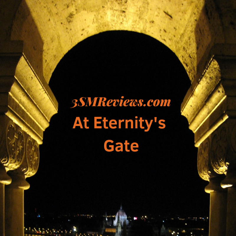 3SMReviews: At Eternity's Gate