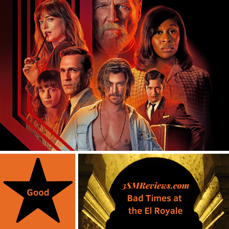 A picture of the stars of the movie, a picture of star with text that says: Good. Text that says: 3SMReviews.com: Bad Times at the El Royale