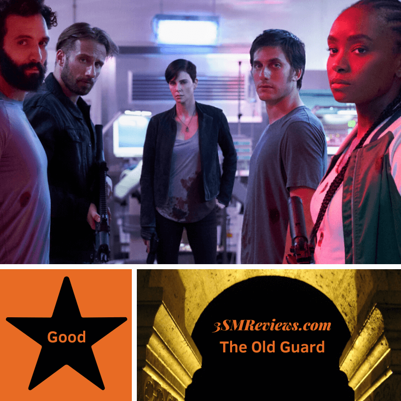 A picture of the five stars of The Old Guard, a star with the text Good. Text that reads: 3SMReviews.com The Old Guard
