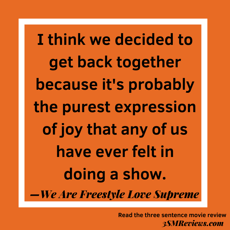 Orange background with text: I think we decided to get back together because it's probably the purest expression of joy that any of us have ever felt in doing a show. —We Are Freestyle Love Supreme