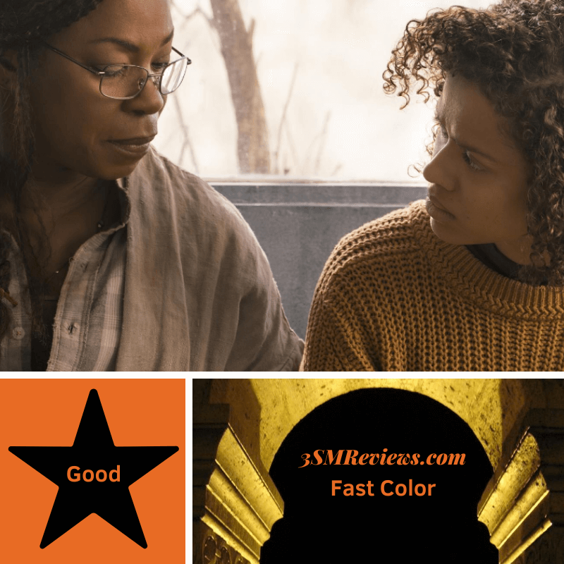 Photo: Lorraine Toussaint and Gugu Mbatha-Raw in the film Fast Color. A star with the text Good. An arch with text: 3SMReviews.com Fast Color