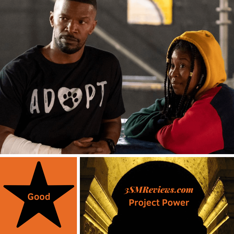 Picture of Jamie Foxx and Dominique Fishback in the film Project Power. A star with text: Good. An arch with text: 3SMReviews.com: Project Power