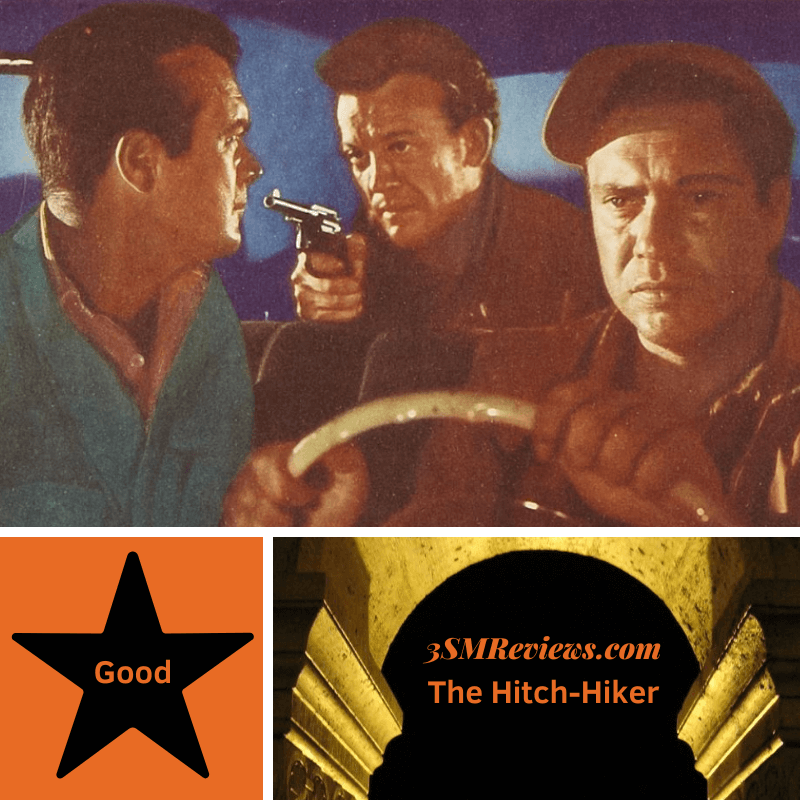 Drawing of the stars of the Hitch-Hiker: Edmond O'Brien, Frank Lovejoy, and William Talman. Star with text: Good. An arch with text: 3SMReviews.com. The Hitch-hiker