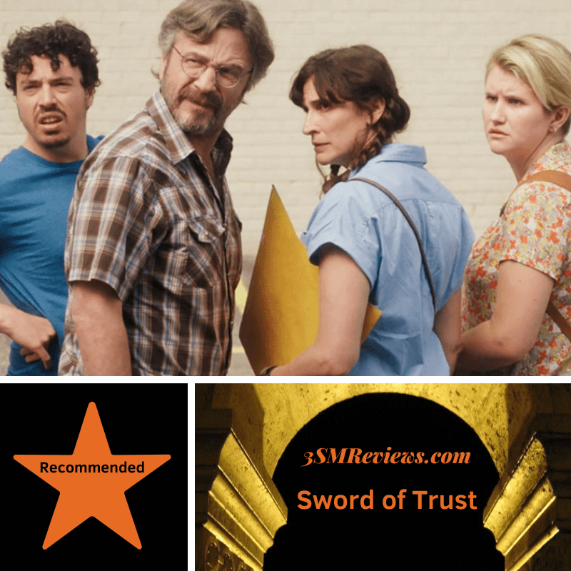 A picture of Jon Bass, Marc Maron, Michaela Watkins, and Jillian Bell in the film Sword of Trust. A star with text: Recommended. An arch with text: 3SMReivews.com. Sword of Trust