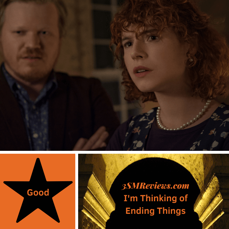 Picture of Jesse Plemons and Jessie Buckley in the film I'm Thinking of Ending Things. Star with text: Good. Arch with text: 3SMReviews.com I'm Thinking of Ending Things