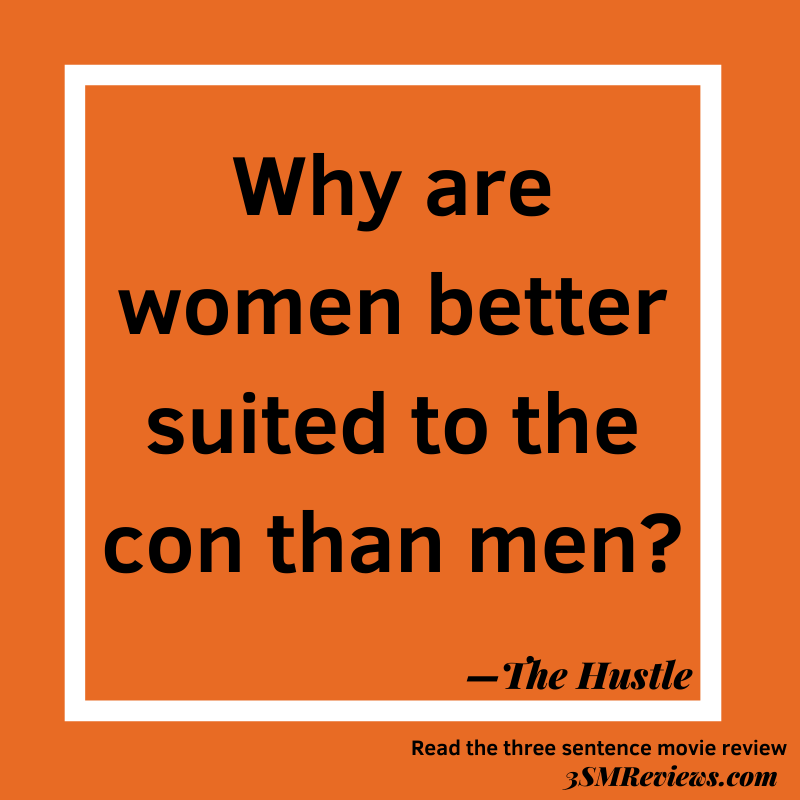 Orange background with text: Why are women better suited to the con than men? —The Hustle. Read the three-sentence movie review 3SMReviews.com