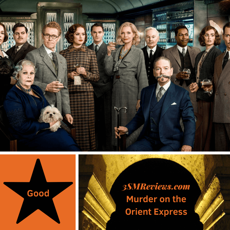 Picture of the cast of Murder on the Orient Express including Kenneth Branagh, Penelope Cruz, Michelle Pfeiffer, Judi Dench, Olivia Coleman and more. Star with text: Good. An arch with text: 3SMReviews.com: Murder On the Orient Express