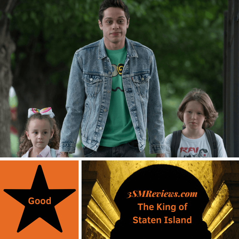A picture of Alexis Rae Forlenza, Pete Davidson, and Luke David Blumm in The King of Staten Island. A star with text: Good. An arch with text: 3SMReviews.com The King of Staten Island