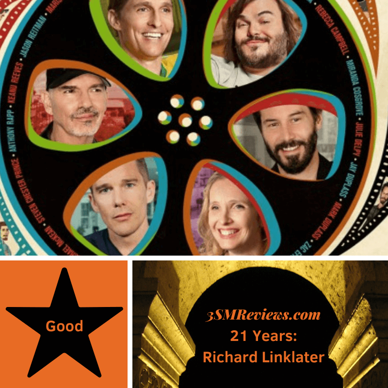 A depiction of a reel of film with the faces of Matthew McConaughey, Jack Black, Keanu Reeves, Julie Delpy, Ethan Hawke and Billy Bob Thornton . A star with text: Good. An arch with text: 3SMReviews.com: 21 Years: Richard Linklater