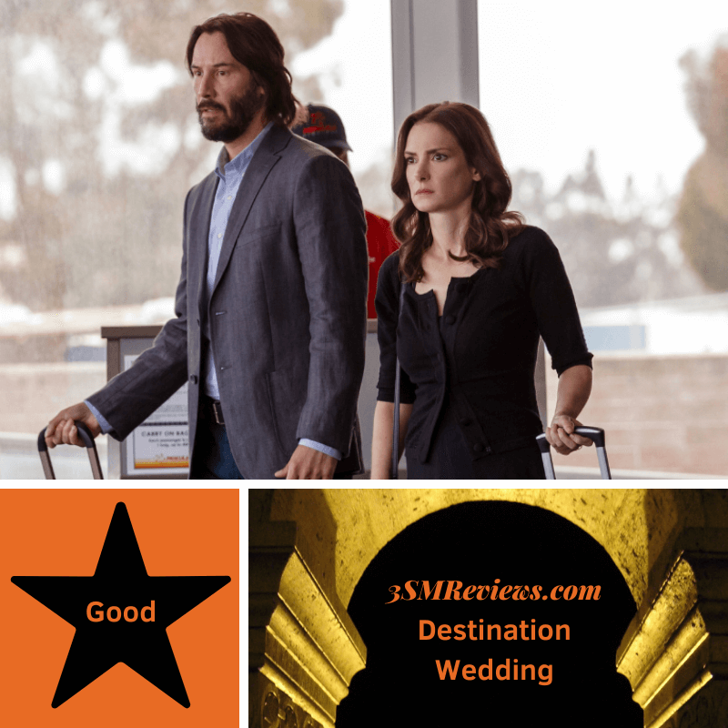A picture of Keanu Reeves and Winona Ryder in the film Destination Wedding. A star with text: Good. An arch with text: 3SMReviews.com Destination Wedding