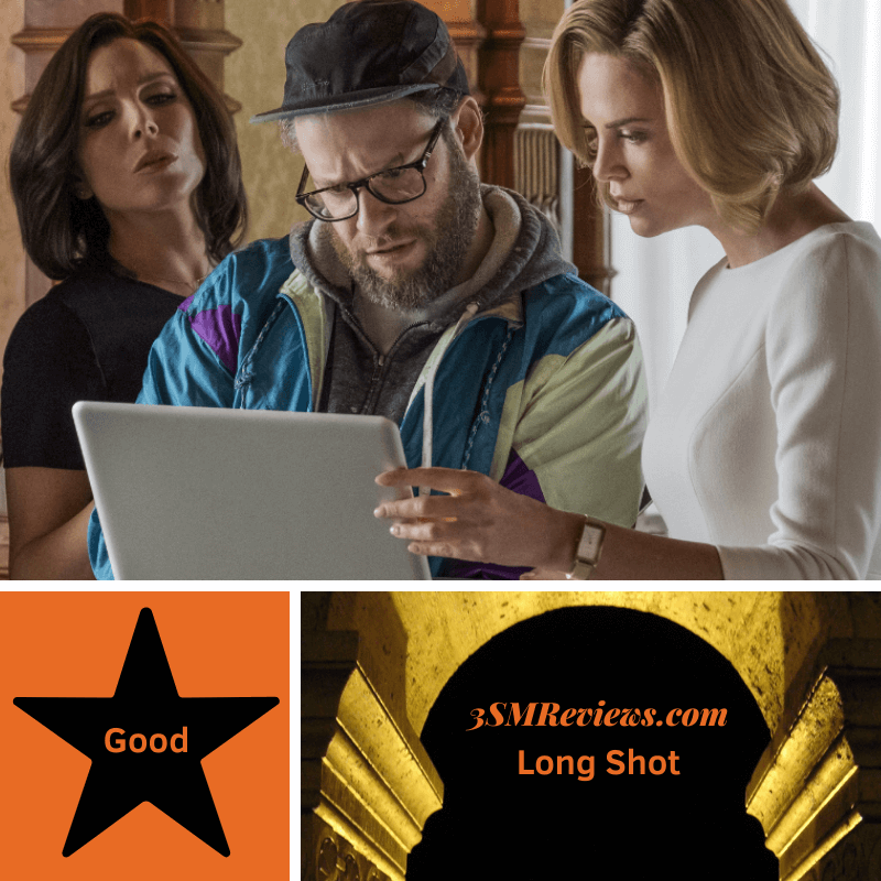 Picture of June Diane Raphael, Seth Rogan, and Charlize Theron in the film Long Shot. A star with text: Good. An arch with text: 3SMReviews.com: Long Shot