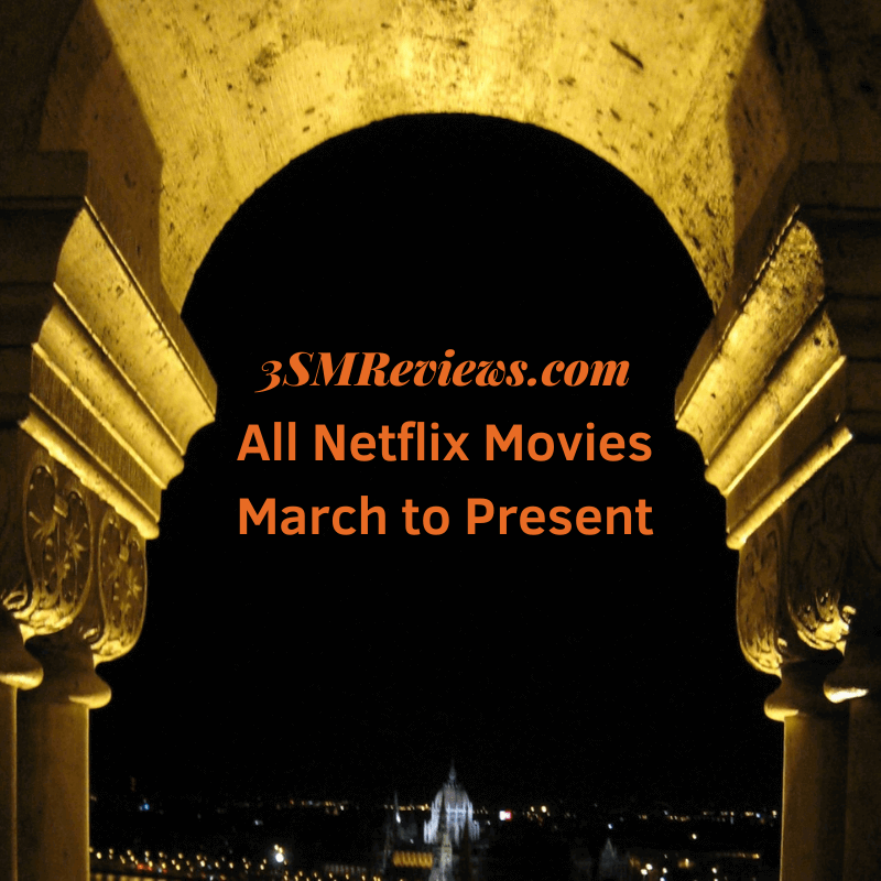 An arch with text that reads: 3SMReviews: All Netflix Movies