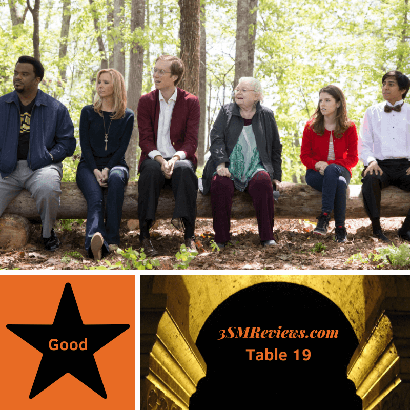 Craig Robinson, Lisa Kudrow, Stephen Merchant, June Squibb, Anna Kendrick and Thomas Cocquerel in the film Table 19. A star with text: Good. An arch with text: 3SMReviews.com: Table 19