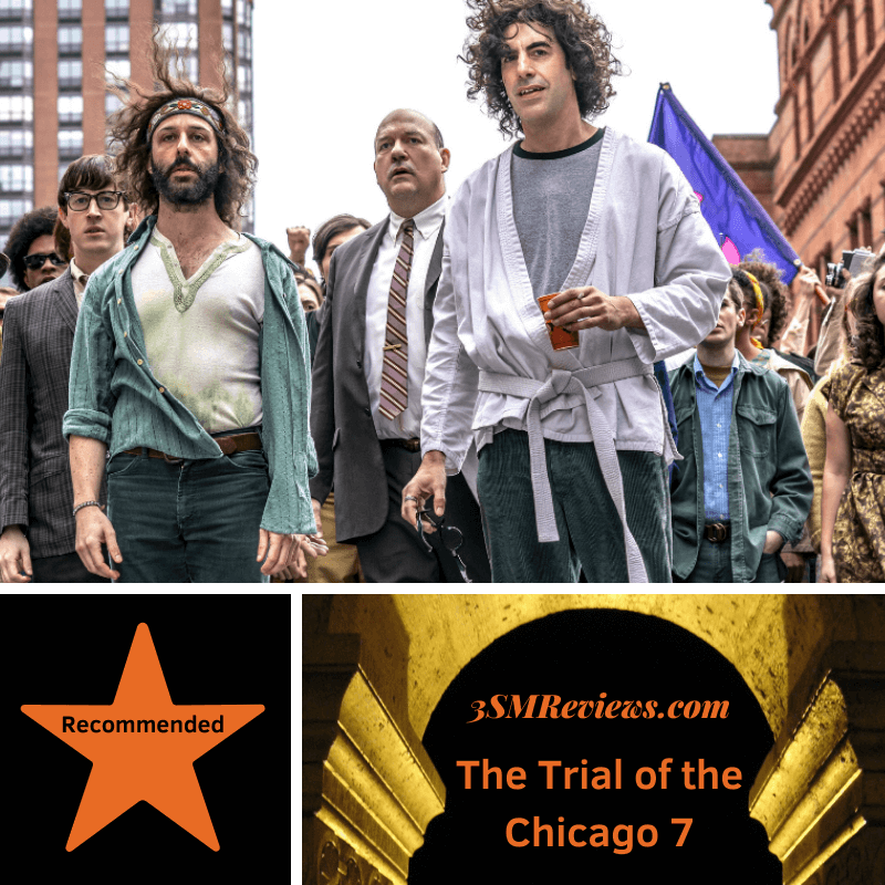 Alex Sharp, Jeremy Strong, John Carroll Lynch and Sacha Baron Cohen backed by a wall of protesters in the Trial of the Chicago 7. A star with text: Recommended. An arch with text: 3SMReviews.com The Trial of the Chicago 7