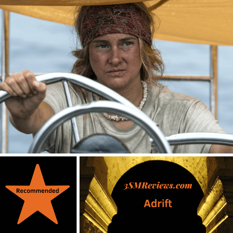 Shailene Woodley in the film Adrift. A star with text Good. An arch with text: 3SMReviews.com: Adrift