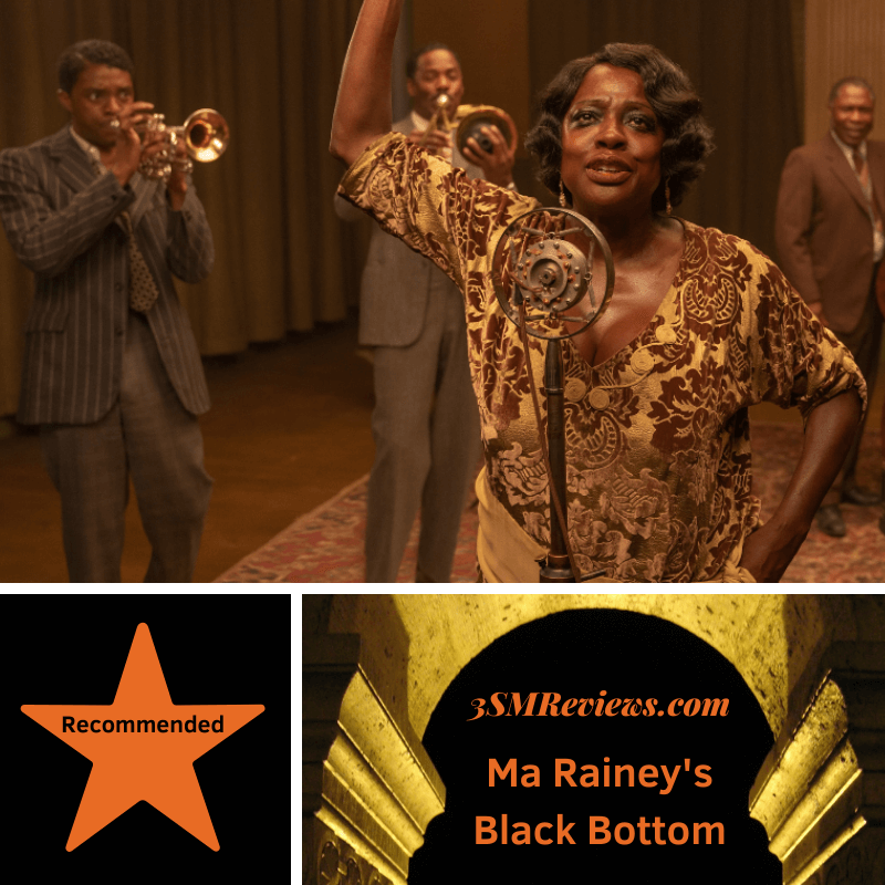 Chadwick Boseman and Viola Davis in Ma Rainey's Black Bottom. A star with text Recommended. An arch with text: 3SMReviews.com: Ma Rainey's Black Bottom