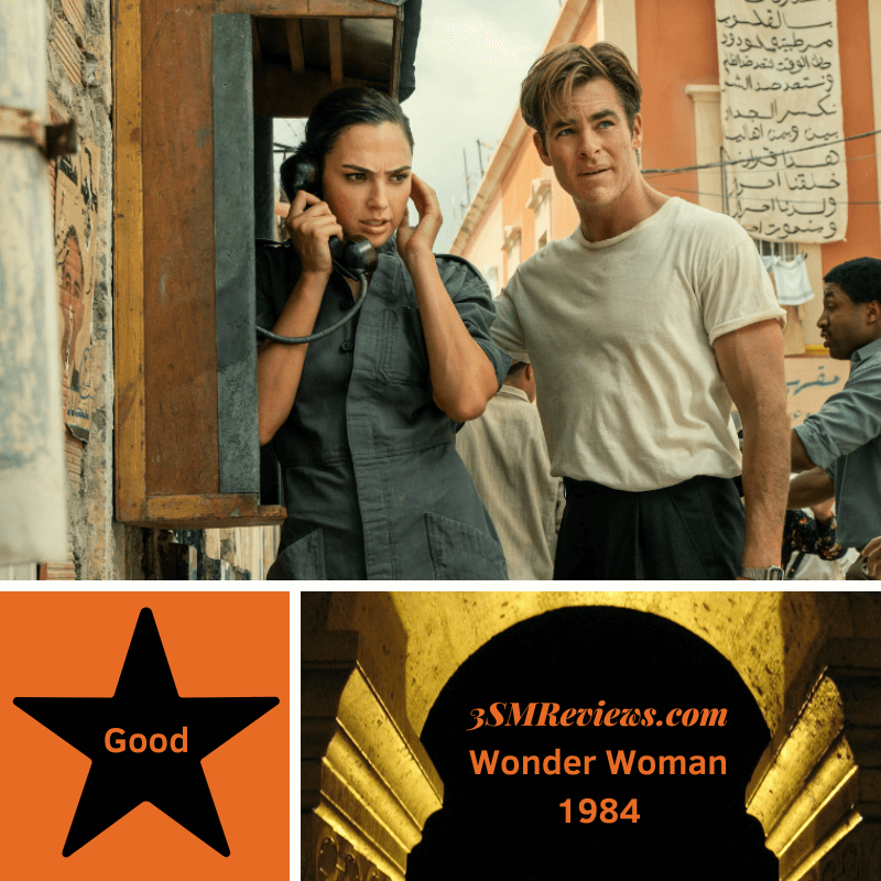 Gal Gadot and Chris Pine in Wonder Woman 1984. A star with text: Good. An arch with text: 3SMReviews.com Wonder Woman 1984.