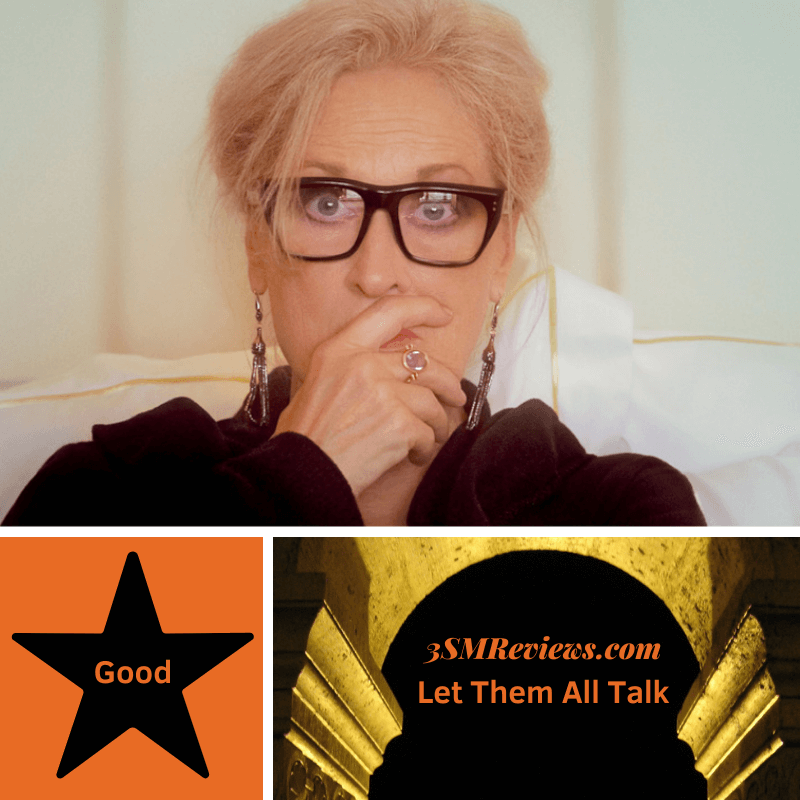 Meryl Streep in Let Them All Talk. 3SMReviews.com: Let Them All TalkA star with text Good. An arch with text: