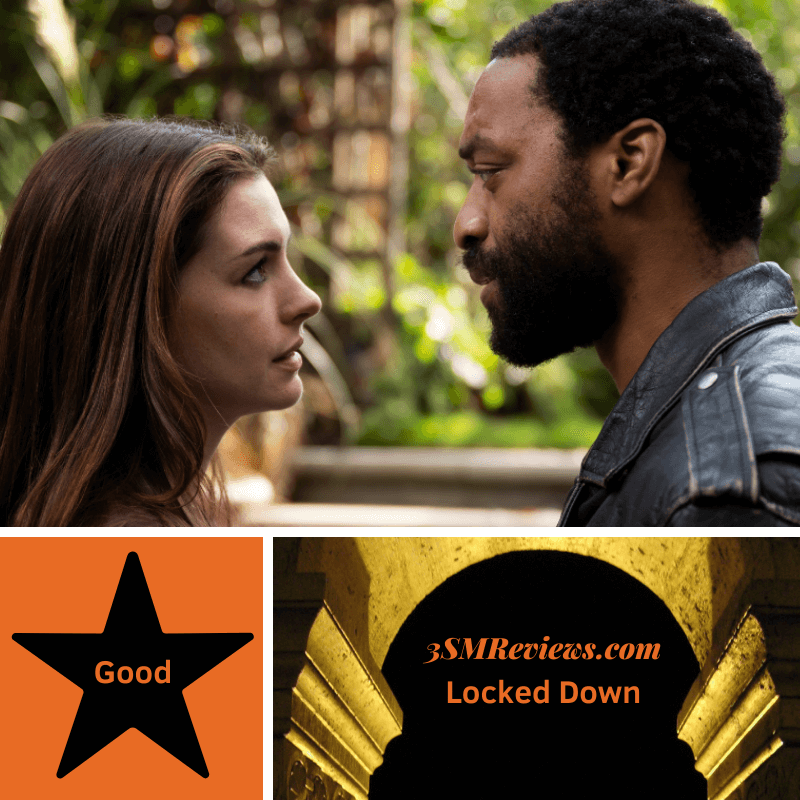 Anne Hathaway and Chiwetel Ejiofor in Locked Down. A star with text: Good. An arch with text: 3SMReviews.com: Locked Down