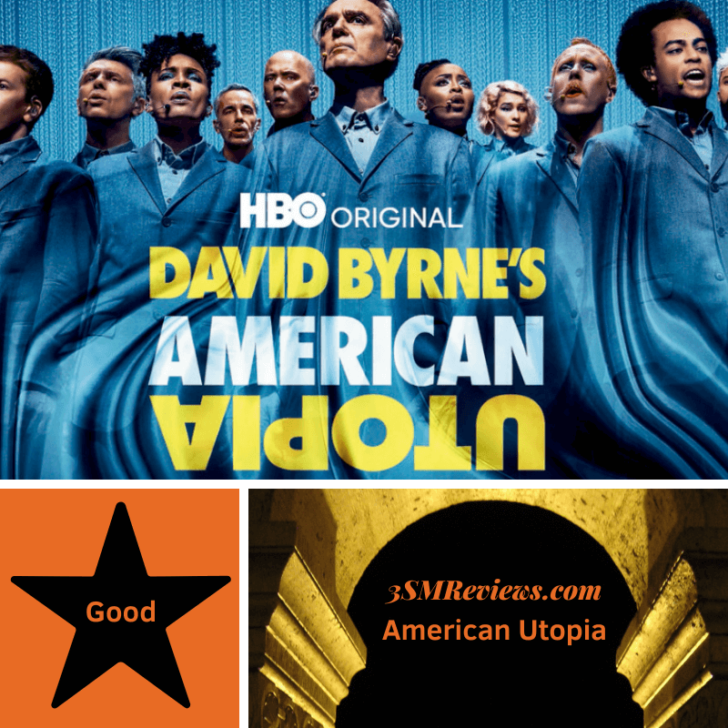 David Byrne and cast members of American Utopia. A star with text: Good. An arch with text 3SMReviews.com: American Utopia