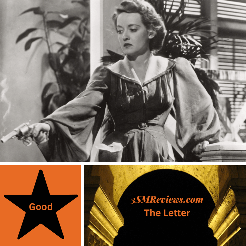 Bette Davis in the Letter. A star with text Good. An arch with text: 3SMReviews.com: The Letter