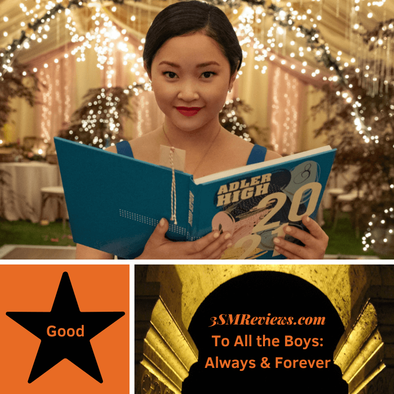 Lana Condor in To All the Boys: Always and Forever. A star with text Good. An arch with text: 3SMReviews.com: To All the Boys: Always and Forever
