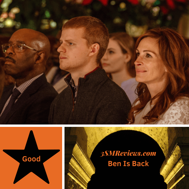 Courtney B. Vance, Lucas Hedges, and Julia Roberts in Ben Is Back. Text: Good. An arch with text: 3SMReviews.com: Ben Is Back