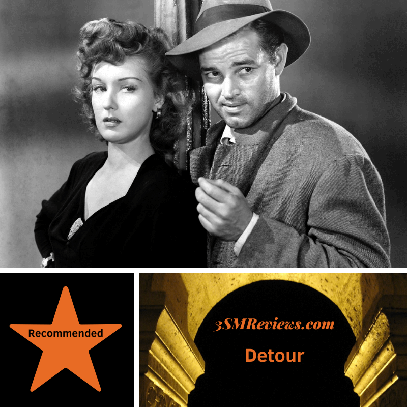 Ann Savage and Tom Neal in Detour. A star with text Recommended. An arch with text: 3SMReviews.com: Detour