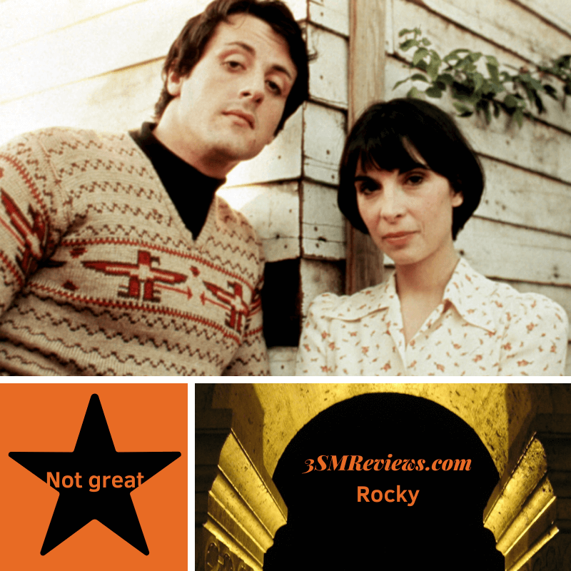 Sylvester Stallone and Talia Shire in Rocky. A star with text: Not great. An arch with text: 3SMReviews.com: Rocky