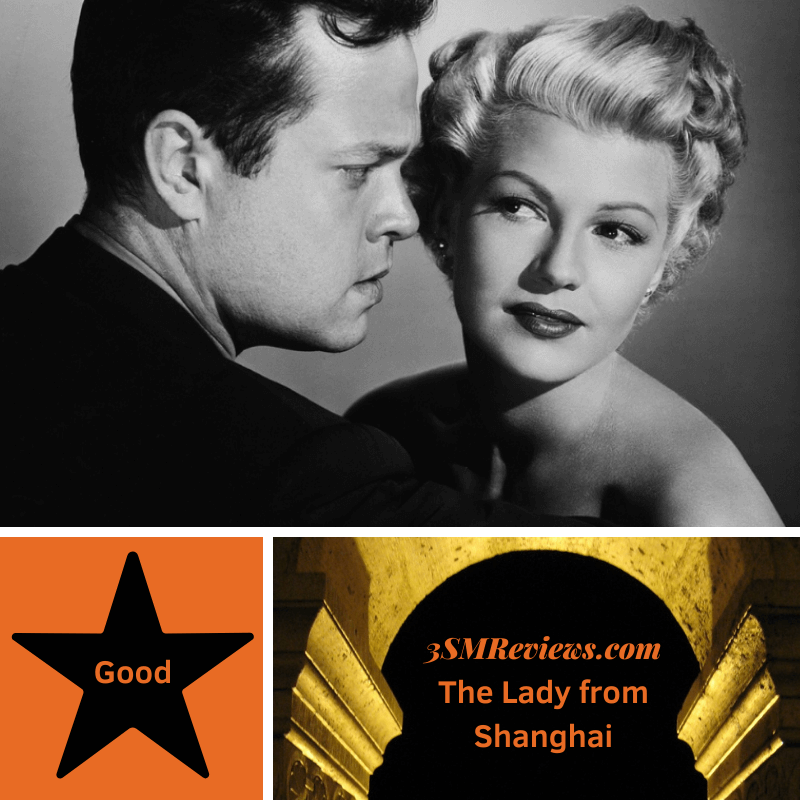 Orson Welles and Rita Hayworth in The Lady from Shanghai. A star with text Good. An arch with text The Lady from Shanghai
